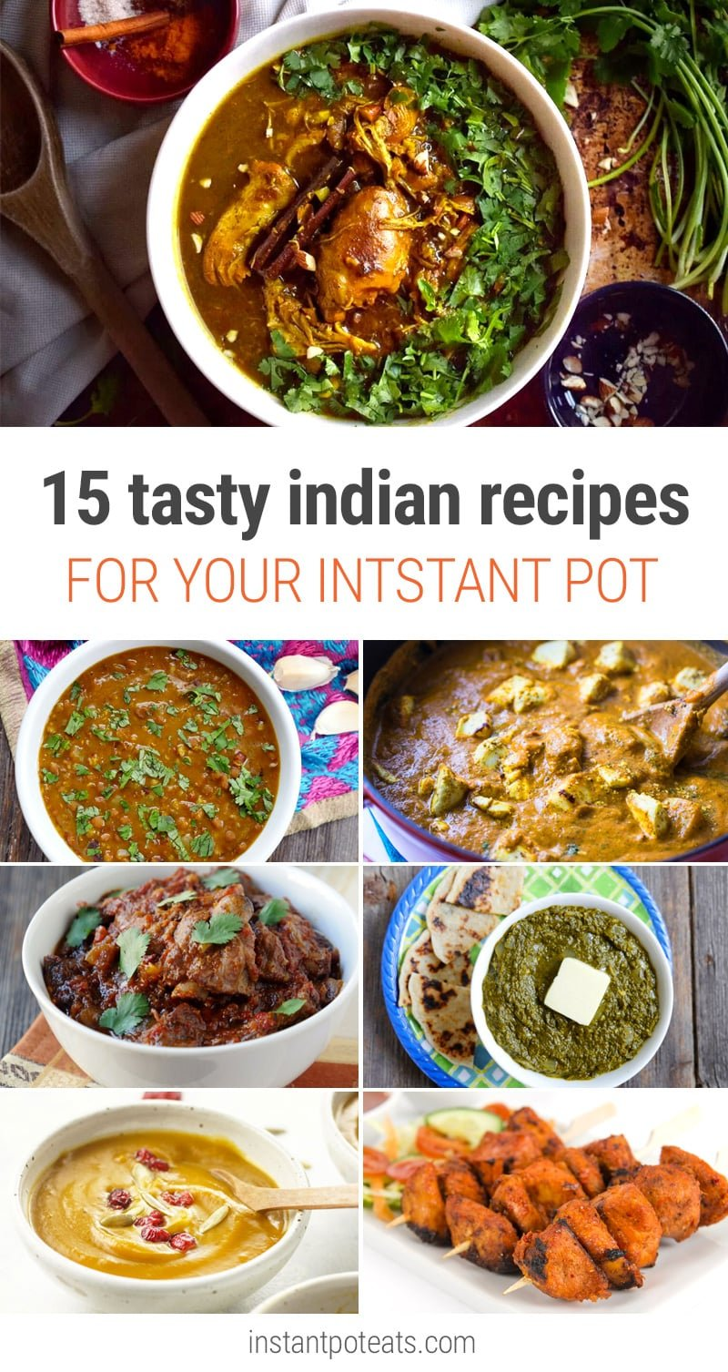 15 Delicious Indian Recipes For Your Instant Pot Pressure Cooker