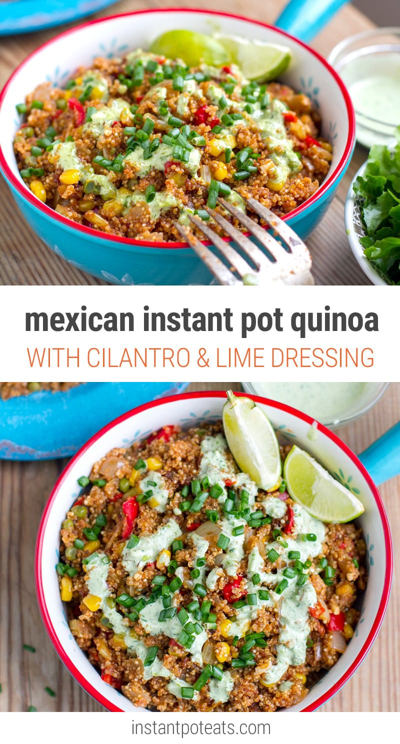 Mexican Instant Pot Quinoa With Cilantro Lime Dressing (Vegetarian, Gluten-Free)