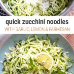 10-Minute Zucchini Noodles With Garlic, Lemon, Mint & Parmesan