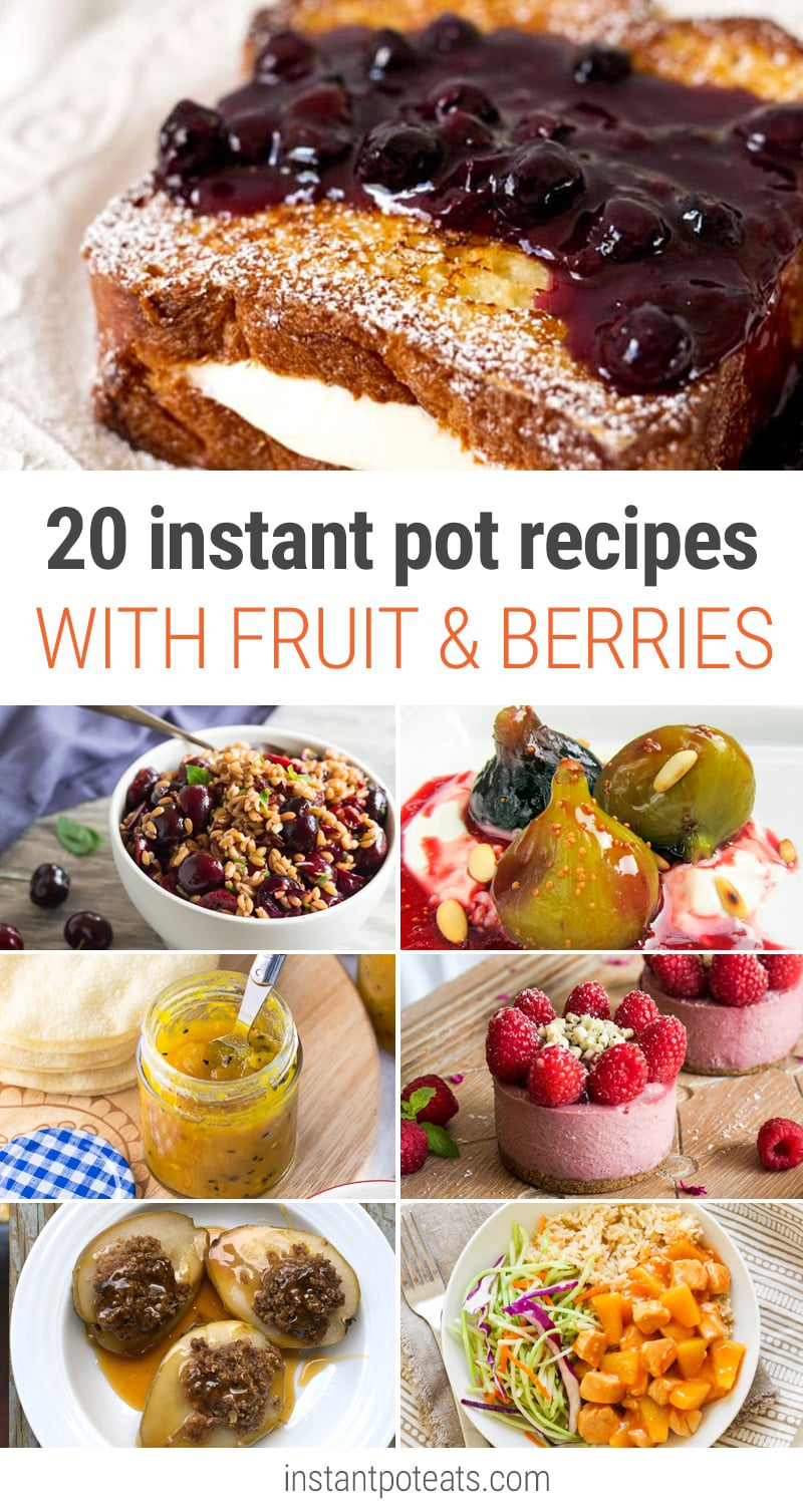 20 Instant Pot Recipes With Fruit & Berries - Perfect For Summer