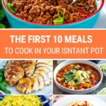 Instant Pot For Beginners (The First 10 Meals To Try)