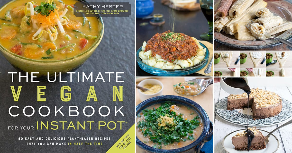 The Ultimate Vegan Cookbook for Your Instant Pot Cookbook by Kathy Hester