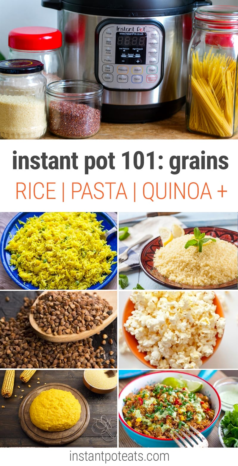Instant Pot 101: How To Cook Grains (Quinoa, Rice, Pasta and more)
