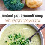 Instant Pot Broccoli Soup With Gremolata (Vegan, Gluten-free, Whole30)