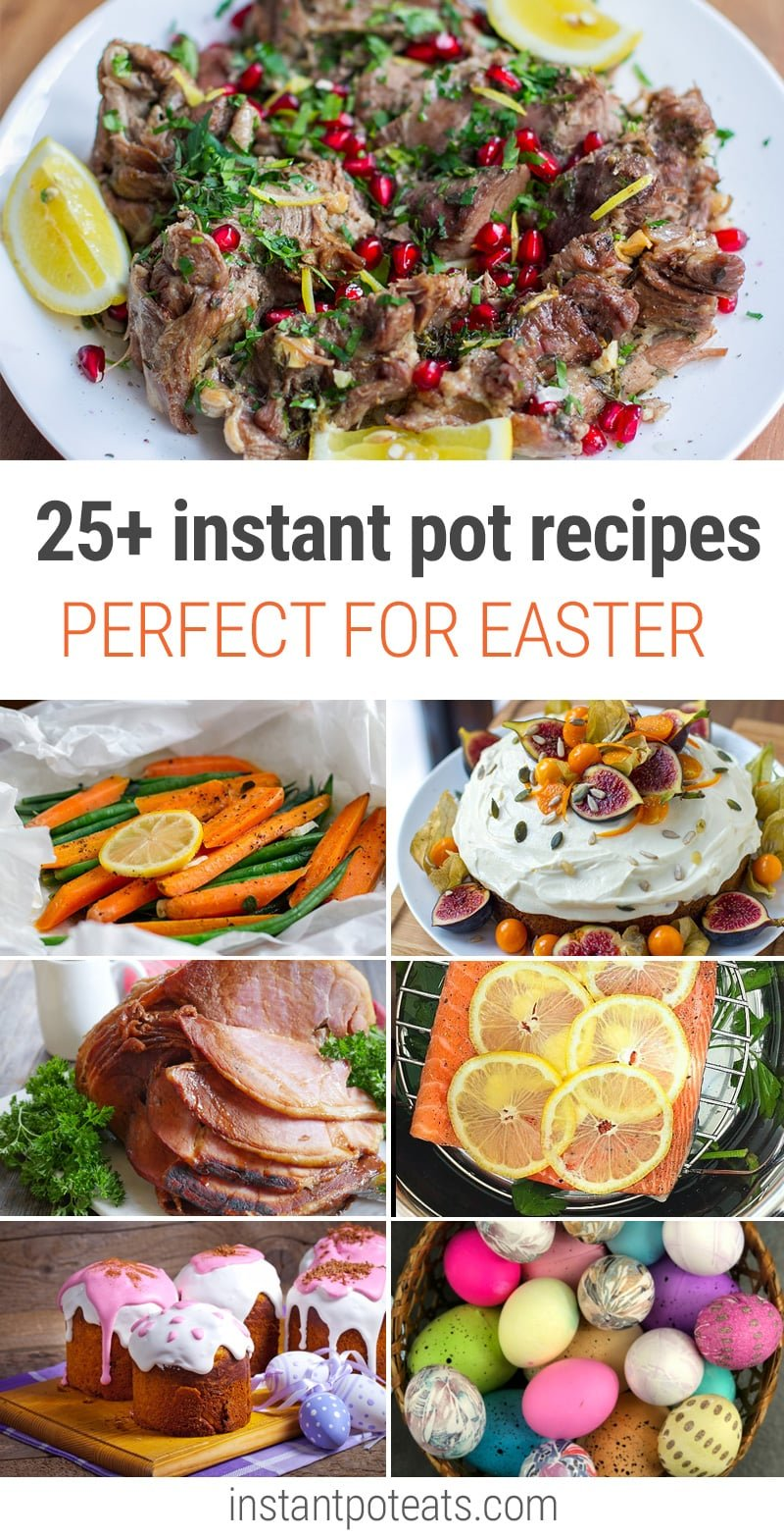 25+ Instant Pot Easter Recipes including savory and desserts