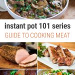 Instant Pot 101: Complete Guide To Cooking Different Kinds Of Meat