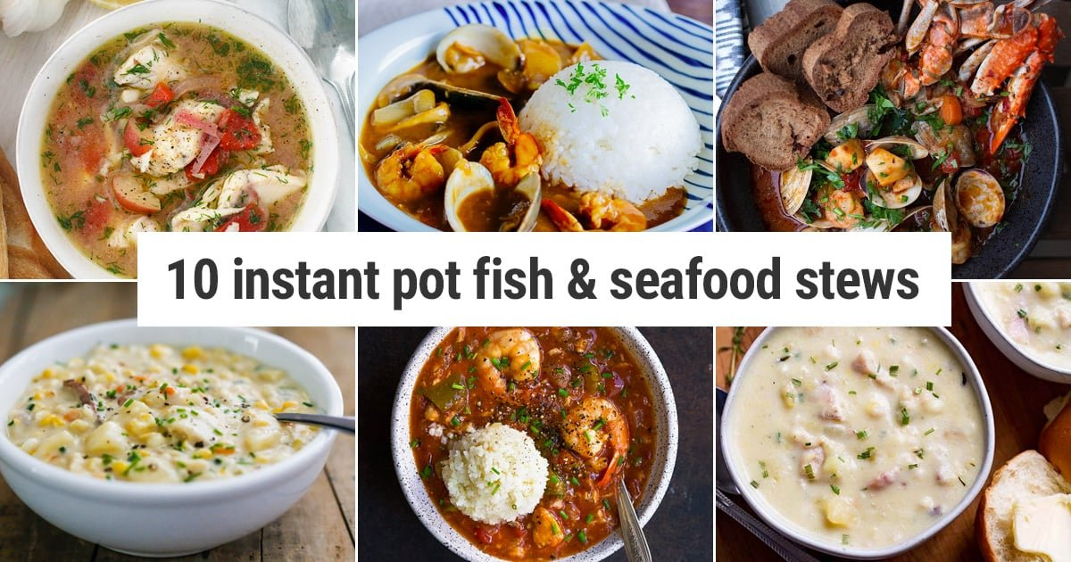 10 Delicious Instant Pot Fish Stew Recipes & Seafood Too