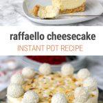Instant Pot Raffaello Cheesecake - the best pressure cooker dessert you will ever make!