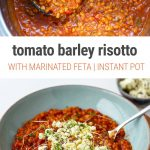 Instant Pot barley risotto with tomato, thyme & marinate feta cheese |