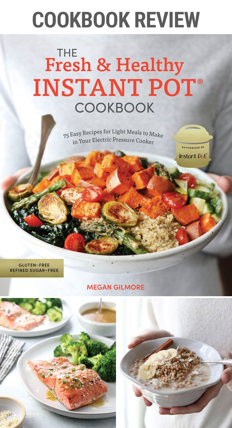 The Fresh & Healthy Instant Pot Cookbook by Megan Gilmore – read our review of this awesome new pressure cooker cookbook and check out the guest recipe from the book | #instantpot #pressurecooker #skinnytaste #cookbook