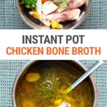 Instant Pot Chicken Bone Broth (In 3 Hours Instead of 24!)