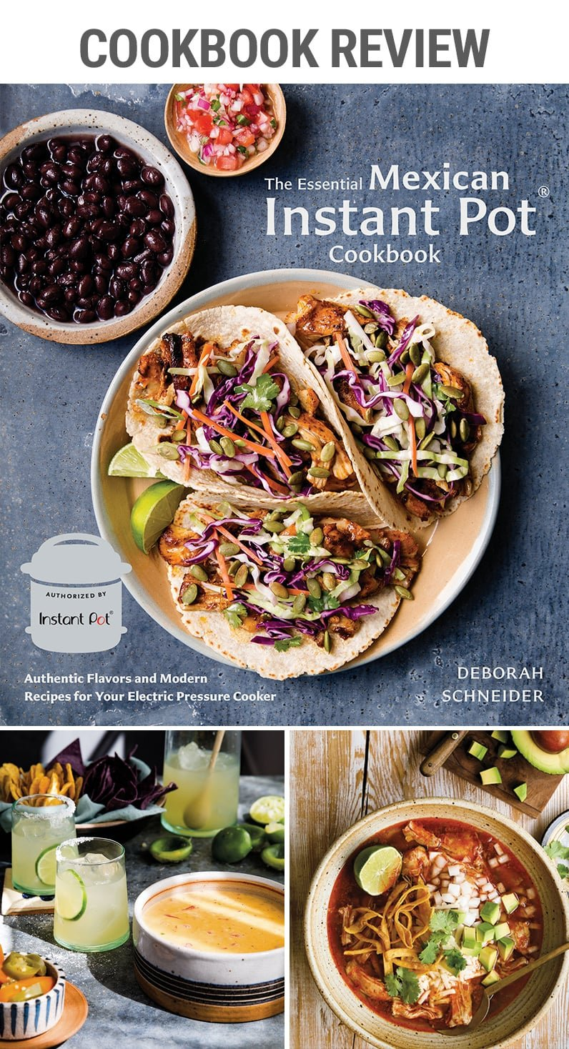 The Essential Mexican Cookbook Review Deborah Schneider salsa tacos burritos tamales beans salsas desserts #mexicanfood #tacotuesdays #bajacooking