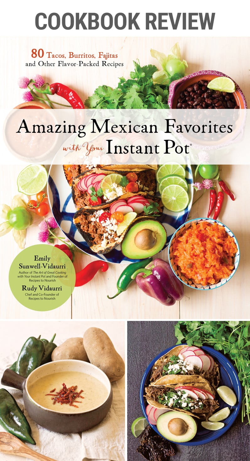 Cookbook Review Amazing Mexican Favorites with Your Instant Pot | #mexicanfood #tacos #burritos #fajitas #pressurecooker #beans #chili