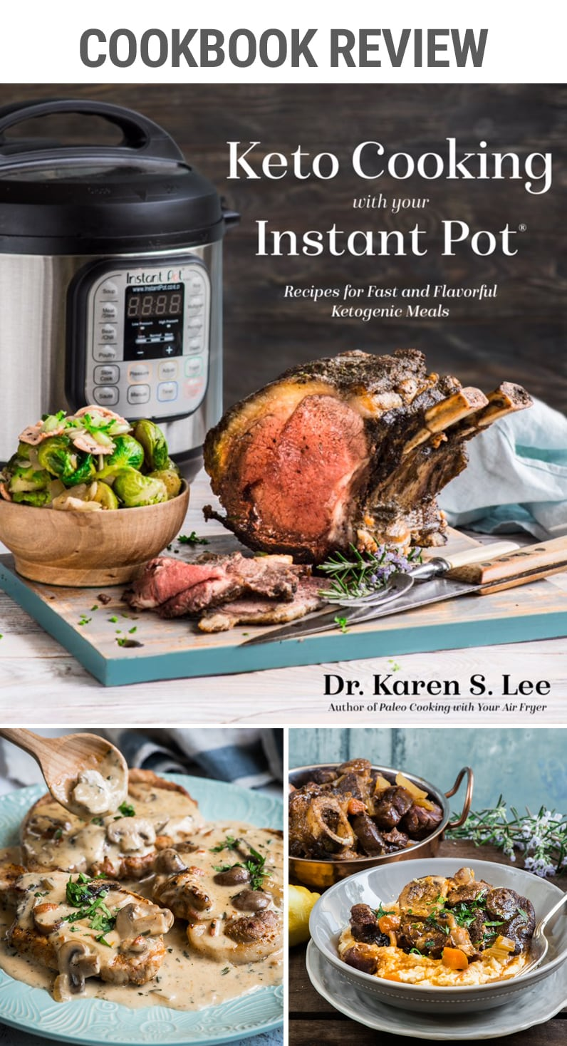 Keto Cooking with your Instant Pot By Dr. Karen S. Lee – read our review of this awesome new pressure cooker cookbook for ketogenic recipes and check out the guest recipe from the book   #instantpot #pressurecooker #keto #cookbook