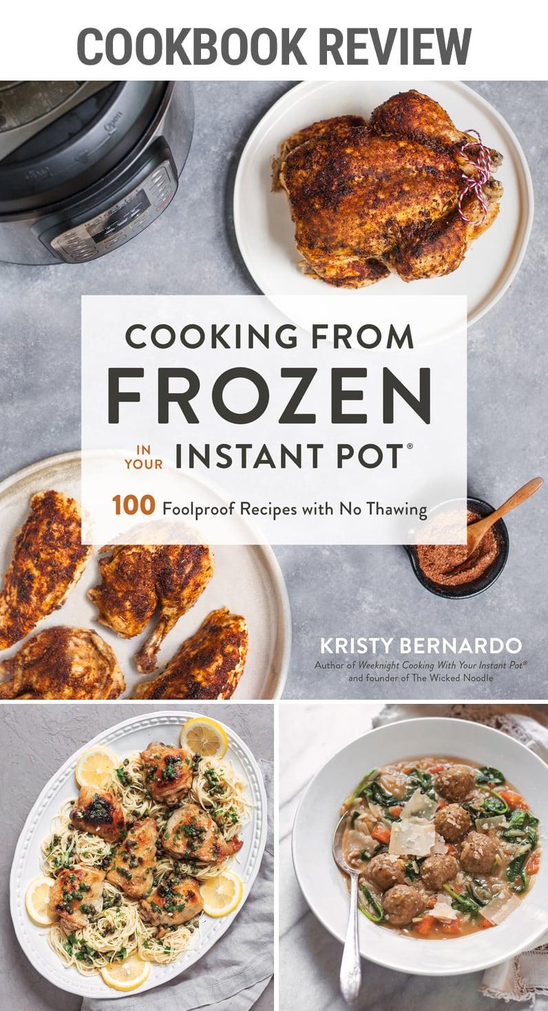 Cookbook Review Cooking from Frozen with Your Instant Pot | #pressurecooker #frozenchicken #frozenpork #frozenbeef #frozenpeas #dinner