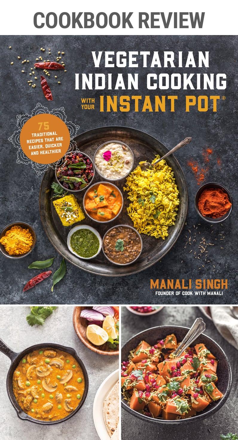 Cookbook Review Vegetarian-indian Cooking with Your Instant Pot | #pressurecooking #pressurecooker #indiancuisine #curry #cookbook #instantpot