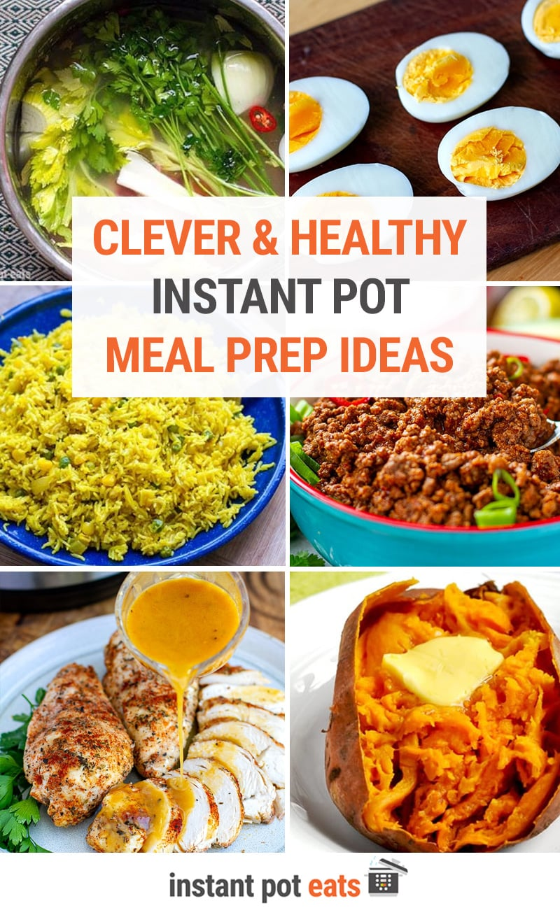 20+ Clever Instant Pot Meal Prep Ideas