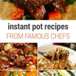 Instant Pot Recipes from Famous Chefs and Cookbook Authors | #juliachild #jamieoliver #gida #nigella #gordonramsay #beef #stew #rachelray #marthastewart
