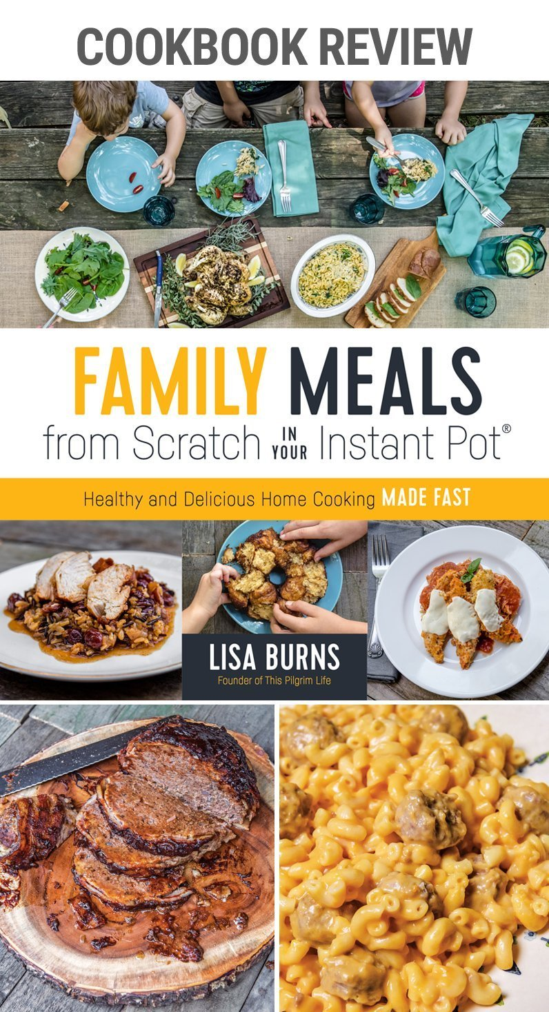 cookbook review family meals from scratch in your instant pot | #cookbook #familymeals #pressurecooker #meatloaf #macncheese #kidfriendly #healthy #quickdinner