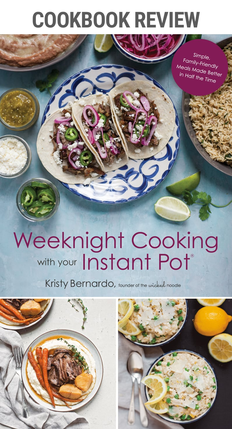 Cookbook Review Weeknight Cooking with Your Instant Pot | #cookbook #familydinners #potroast #chicken #sidedishes #meatlessmondays #desserts #pressurecooker #weeknightcooking
