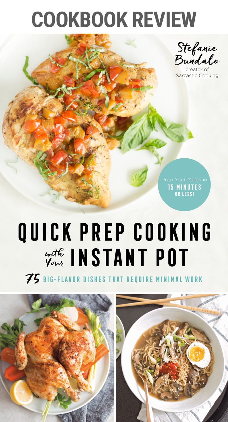 Cookbook Review: Quick Prep Cooking with Your Instant Pot | #pressurecooking #quickmeals #fastfood #familydinner #easydinners #easyinstantpot #chicken