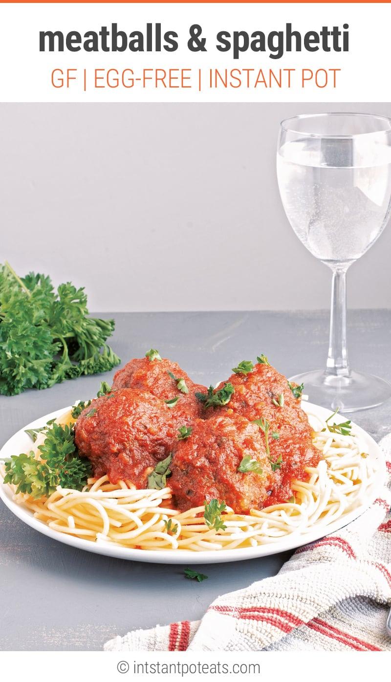 Instant Pot Spaghetti & Meatballs (gluten-free, egg-free)