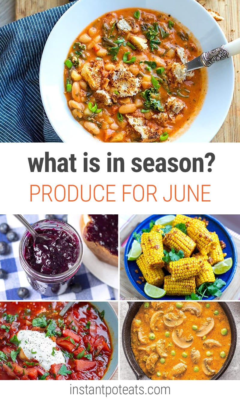 What To Cook In Your Instant Pot In June | #june #seasonalproduce #beets #blueberries #corn #juneproduce #cherries #leeks #peas