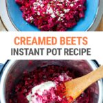 Creamed Beetroot In The Instant Pot