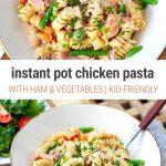 Instant Pot Creamy Chicken Pasta With Ham & Vegetables