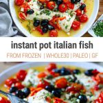 Instant Pot Italian Fish From Frozen (Paleo, Gluten-Free, Whole30 recipe)