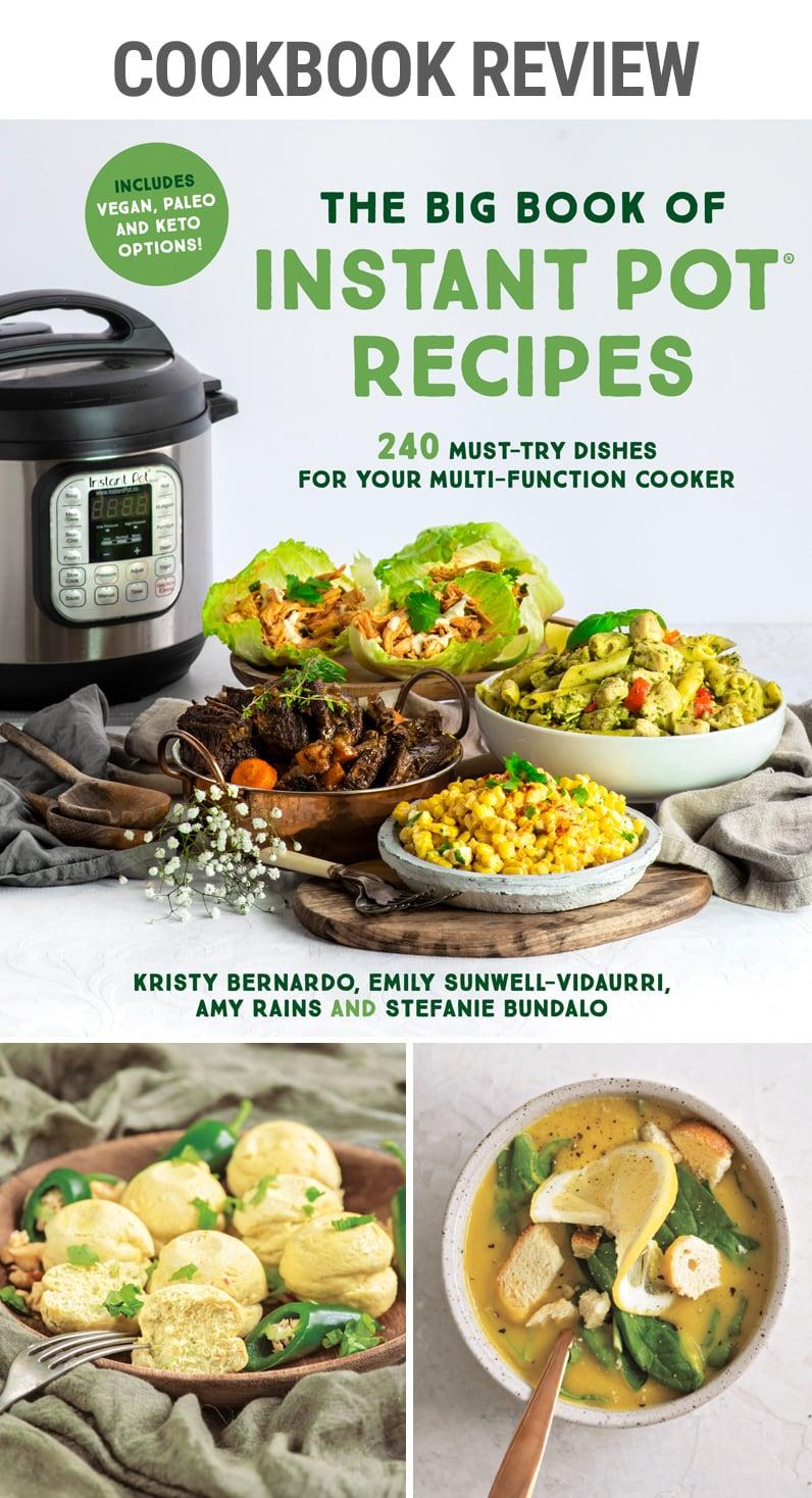 Cookbook review: The Big Book of Instant Pot Recipes | cookbook cookbookreview pressurecooker desserts soup mainentre meat vegan vegetables breakfast dinner