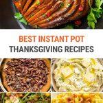 Best Thanksgiving Instant Pot Recipes (Mains, Sides & Desserts)