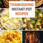 Best Instant Pot Thanksgiving Recipes (Savory & Desserts)