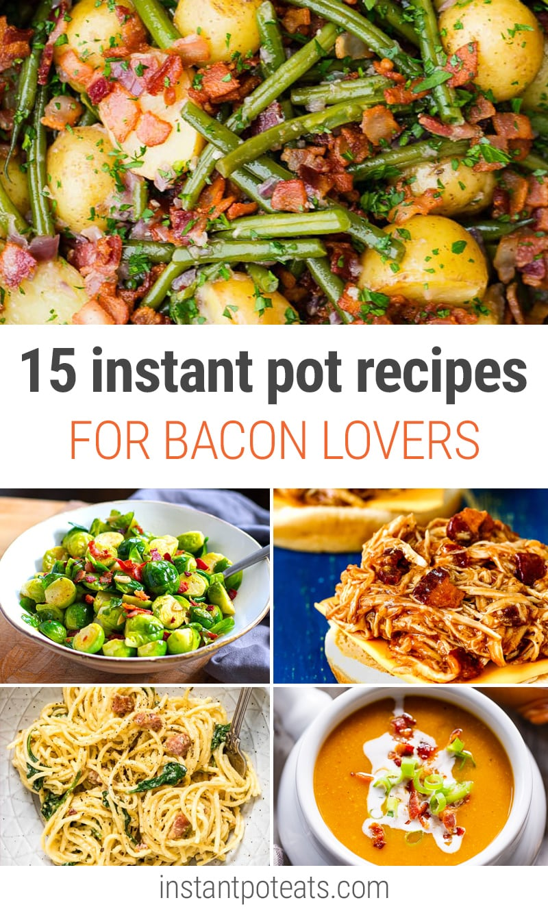 Instant Pot Recipes For Bacon Lovers