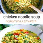 Chicken Noodle Soup (Instant Pot & Stovetop)