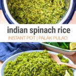 Instant Pot Spinach Rice (Palak Pulao)