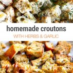 Homemade Croutons With Herbs & Garlic