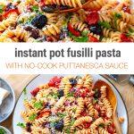 Summer Pasta Puttanesca (No-Cook Sauce, Instant Pot)