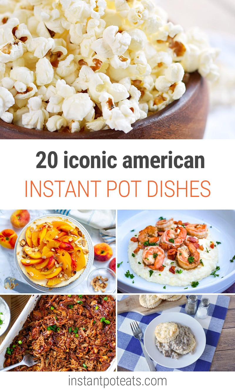 20 Iconic American Dishes In The Instant Pot