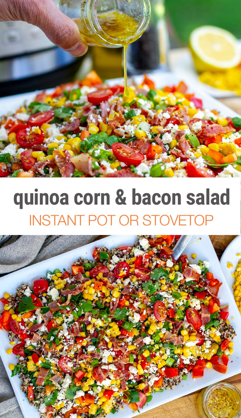Quinoa Corn & Crispy Bacon Salad (Instant Pot or Stovetop Method)