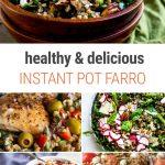 Instant Pot Farro Recipes That Are Healthy & Delicious