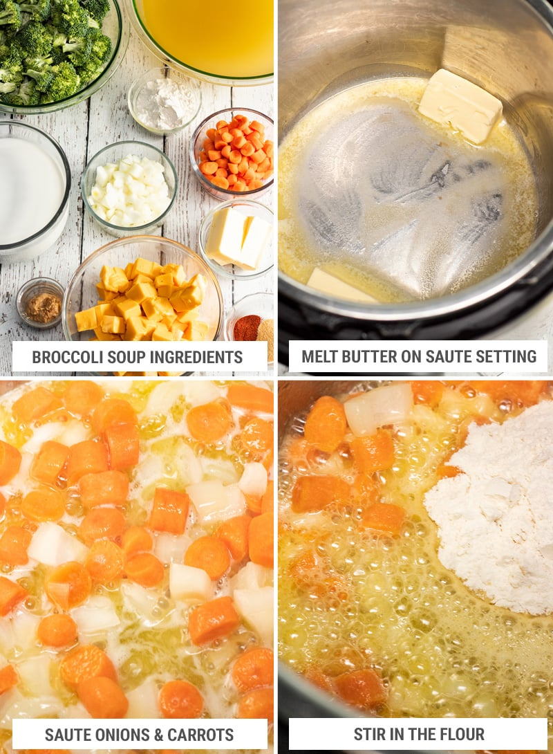 How to make broccoli cheese soup in the Instant Pot: ingredients, saute vegetables, stir in the flour steps