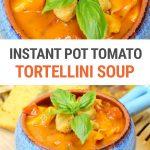 Instant Pot Tomato Basil Tortellini Soup Recipe