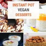 Best Vegan Desserts In The Instant Pot