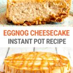 Instant Pot Eggnog Cheesecake With Gingersnap Crust & Caramel