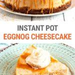 Eggnog Cheesecake With Gingersnap Crust & Caramel (Instant Pot Recipe)