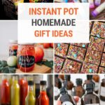 Homemade Gift Ideas You Can Make In The Instant Pot