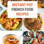 Instant Pot Recipes For French Food Lovers