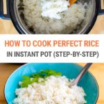 How To Cook Perfect Rice In The Instant Pot Every Time
