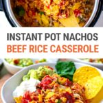 Instant Pot Mexican Rice & Beef Casserole (For Nachos Lovers!)